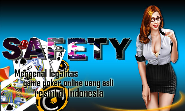 Legalitas Game Online Poker Duit Asli di Indonesia